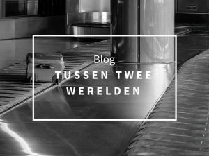Blog: Tussen twee werelden