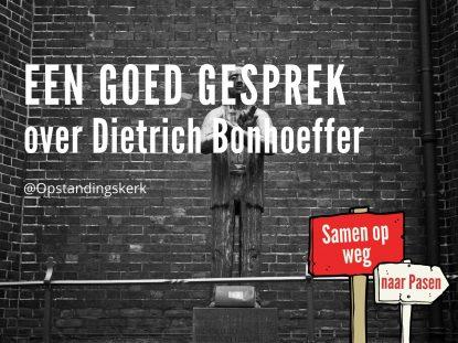 Een goed gesprek over…. Dietrich Bonhoeffer